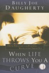 When Life Throws You a Curve: Divine Strategies for Handling Whatever Life Throws You - Billy Joe Daugherty