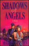 Shadows of Angels: A novel - Marilyn McMeen Miller Brown