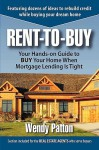 Rent-To-Buy: Your Hands-On Guide to Buy Your Home When Mortgage Lending Is Tight - Wendy Patton