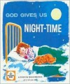 God Gave Us Night-Time - Ruth M. Hinds