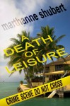 Death of Leisure - Marthanne Shubert