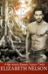 Love Gone (The Faith, #1) - Elizabeth Nelson