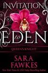Queen's Knight: Invitation to Eden - Sara Fawkes