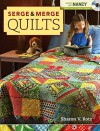 Serge and Merge Quilts (Create With Nancy) - Sharon V. Rotz, Nancy Zieman