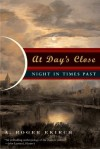 At Day's Close: Night in Times Past - A. Roger Ekirch