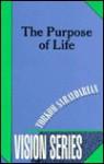 The Purpose of Life (Vision Series #3) - Torkom Saraydarian