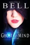 Ghost of Mind Episode One - Odette C. Bell