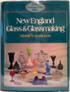 New England Glass and Glassmaking - Kenneth M. Wilson