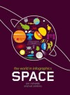 Space (The World in Infographics) - Jon Richards