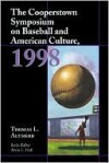 The Cooperstown Symposium on Baseball and American Culture - Thomas Altherr, Alvin Hall
