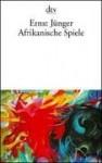 Afrikanische Spiele - Ernst Jünger