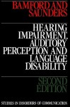 Hearing Impairment, Auditory Perception and Language Disability - Bamford, Peter Saunders, John Bamford