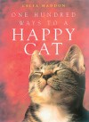 One Hundred Ways to a Happy Cat - Celia Haddon
