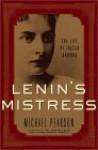 Lenin's Mistress: The Life of Inessa Armand - Michael Pearson