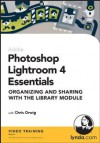 Photoshop Lightroom 4 Essentials: 01 Organizing and Sharing with the Library Module - Chris Orwig