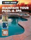 Black & Decker The Complete Guide: Maintain Your Pool & Spa: Repair & Upkeep Made Easy - Rich Binsacca