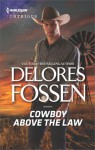 Cowboy Above the Law - Delores Fossen