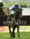 Best Mate: The Remarkable Story of the Nation's Favourite Horse - Sean Magee, Anne Holland