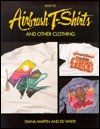 How to Airbrush T-Shirts and Other Clothing - Ed White