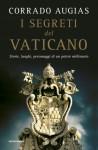 I segreti del Vaticano: Storie, luoghi, personaggi di un potere millenario - Corrado Augias