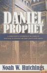 Daniel The Prophet - Noah W. Hutchings