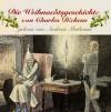 Die Weihnachtsgeschichte Von Charles Dickens - Charles Dickens, Andreas Muthesius