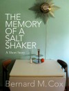 The Memory of a Salt Shaker - Bernard M. Cox, Sabine Krauss, Robyn Oliver