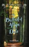 The Ballad of Allyn-a-Dale - Danielle E. Shipley