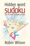 Hidden Word Sudoku: The Last Word in Sudoku Puzzles - Robin J. Wilson