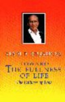 Toward the Fullness of Life: The Fullness of Love - Arnaud Desjardins, Kathleen Kennedy
