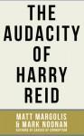 The Audacity of Harry Reid - Matt Margolis, Mark Noonan