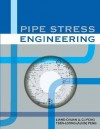 Pipe Stress Engineering - American Society of Mechanical Engineers, Tsen-Loong Peng