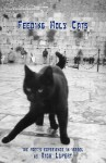 Feeding Holy Cats: The Poet's Experience in Israel - Rick Lupert