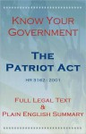 Know Your Government - Volume 2: The Patriot Act, Full Legal Text and Plain English Summary - The United States Government
