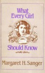 What Every Girl Should Know - Margaret Sanger