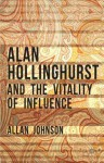 Alan Hollinghurst and the Vitality of Influence - Allan Johnson