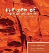 The Zen of Mountains and Climbing: Wit, Wisdom, and Inspiration - Katharine Wroth, Kate Quinby, Ed Viesturs
