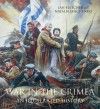 War in the Crimea: An Illustrated History - Ian Fletcher, Natalia Ishchenko