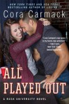 All Played Out: A Rusk University Novel - Cora Carmack