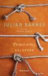 Pomówmy szczerze... - Julian Barnes