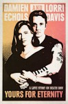Yours for Eternity: A Love Story on Death Row - Damien Echols, Lorri Davis