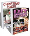 Christmas BOX SET 2 IN 1: 25 DIY Christmas Projects And Gifts + 30 Easy Cake Recipes For The Whole Family: (Christmas, Holiday Recipes, DIY Gifts, Christmas ... diy gifts, diy projects, projects for kids) - Sarah Wellington, Helen Green