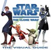 Star Wars: The Clone Wars: The Visual Guide - Heather Scott