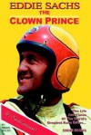 The Clown Prince of Racing: The Life and Times of the World's Greatest Race Driver....Eddie Sachs - Dennis Miller