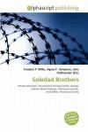 Soledad Brothers - Frederic P. Miller, Agnes F. Vandome, John McBrewster