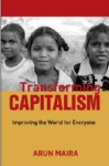 Transforming Capitalism: Improving the World for Everyone - Arun Maira
