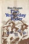 The Yesterday Rider - Ray Hogan