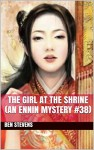 The Girl at the Shrine (An Ennin Mystery #38) - Ben Stevens