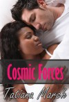 Cosmic Forces - Tatiana March