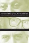 Centre And Periphery, Roots And Exile: Interpreting The Music Of István Anhalt And György Kurtág - Friedemann Sallis, Robin Elliott, Kenneth DeLong